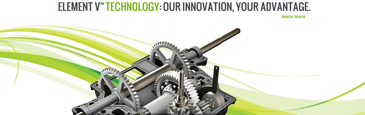 ELEMENT V™ TECHNOLOGY: OUR INNOVATION, YOUR ADVANTAGE.